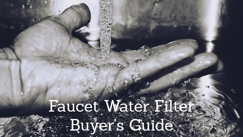 Best Faucet Water Filter 2021: Reviews and Buying Guide