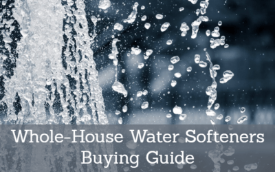 Best Whole House Water Softener 2020: Reviews and Buying Guide