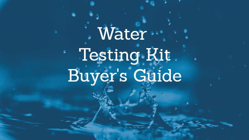 The Best Water Testing Kits: Reviews and Buying Guide (2020)
