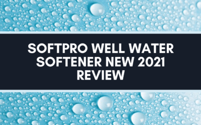 SoftPro Well Water Softener NEW 2021 Review