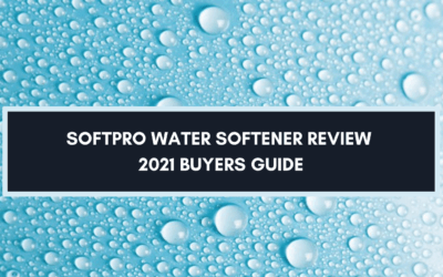 Softpro Water Softener Review: 2021 Buyers Guide