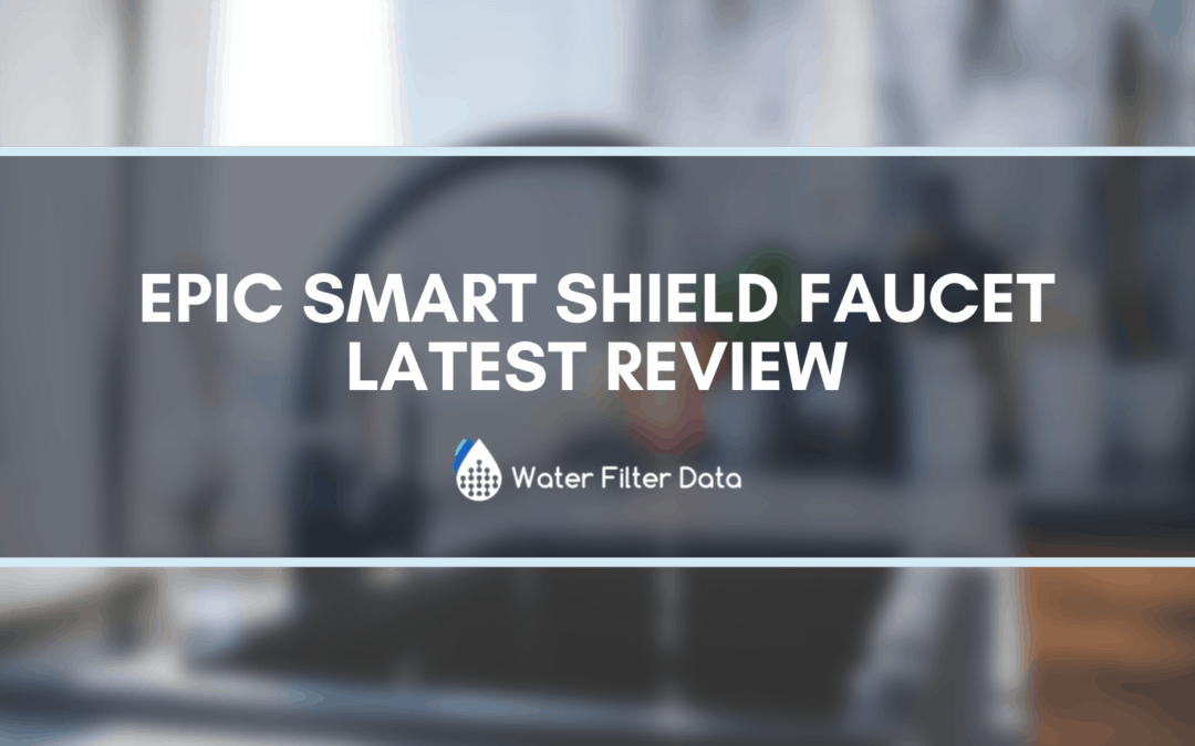 Epic Smart Shield Faucet Latest Review