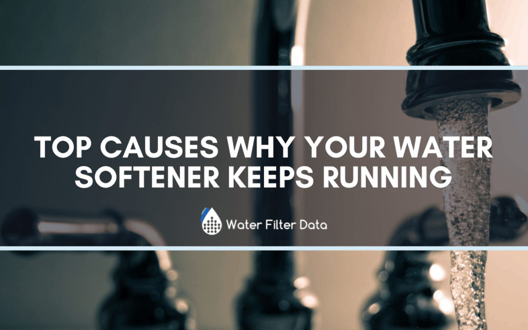 Top Causes Why Your Water Softener Keeps Running