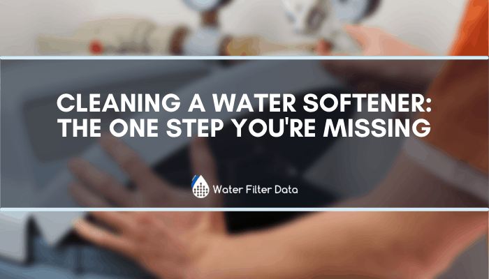 Cleaning A Water Softener: The One Step You're Missing