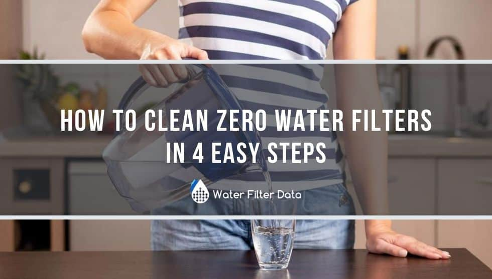 How to Clean Zero Water Filters in 4 Easy Steps